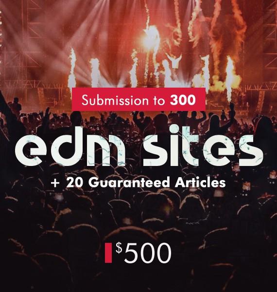 Submission to 300 EDM Websites + 20 Guaranteed EDM Article Posts - PR&Promo