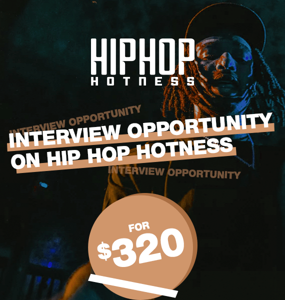 Interview Opportunity on Hip Hop Hotness - PRandPromo