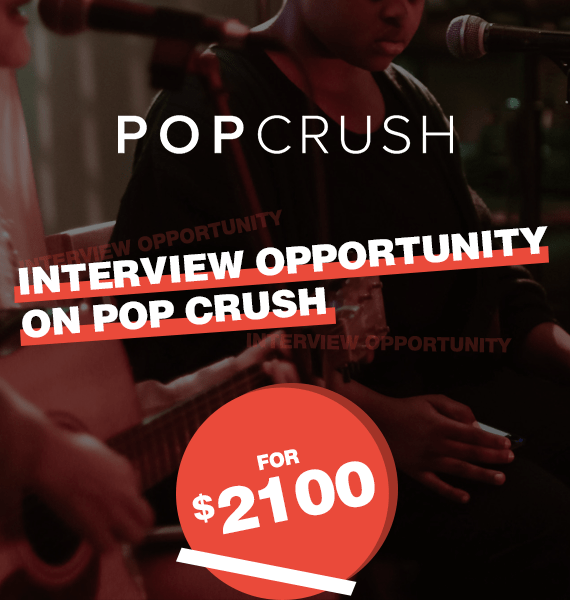 Interview Opportunity on Pop Crush - PRandPromo